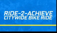 Ride-2-Achieve Citywide Bike Ride